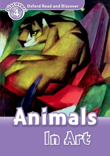 Oxford Read and Discover Level 4 (750 Headwords) Animals in Artの詳細を見る