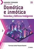 Conoce todo sobre Domótica e inmótica.: Viviendas y Edificios Inteligentes: 9 (Colecciones ABG Ingeniería y Tecnología)
