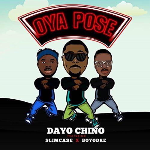 Dayo Chino feat. Slimcase & Boyodre
