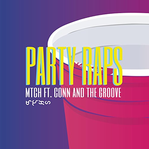 Party Raps (feat. Conn & the Groove) [Explicit]
