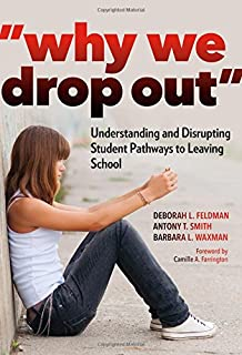 Why We Drop Out: Understanding and Disrupting Student Pathways to Leaving School