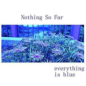 Everything Is Blue