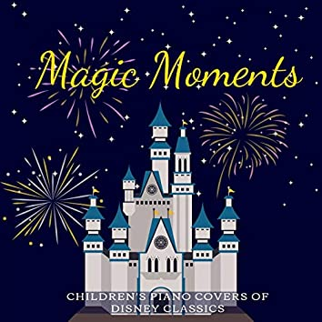 Magic Moments - Children's Piano Covers of Disney Classics (Children's Piano Cover)