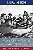 The Bobbsey Twins on the Deep Blue Sea (Esprios Classics)