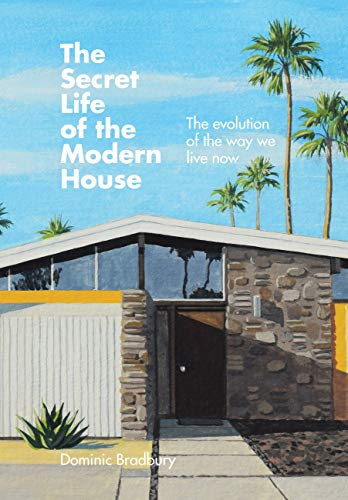 The Secret Life of the Modern House: The Evolution of the Way We Live Now (English Edition)
