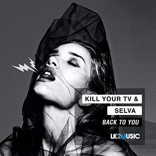 Selva & Kill your Tv