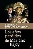 Los años perdidos de Mariano Rajoy (Actualidad)