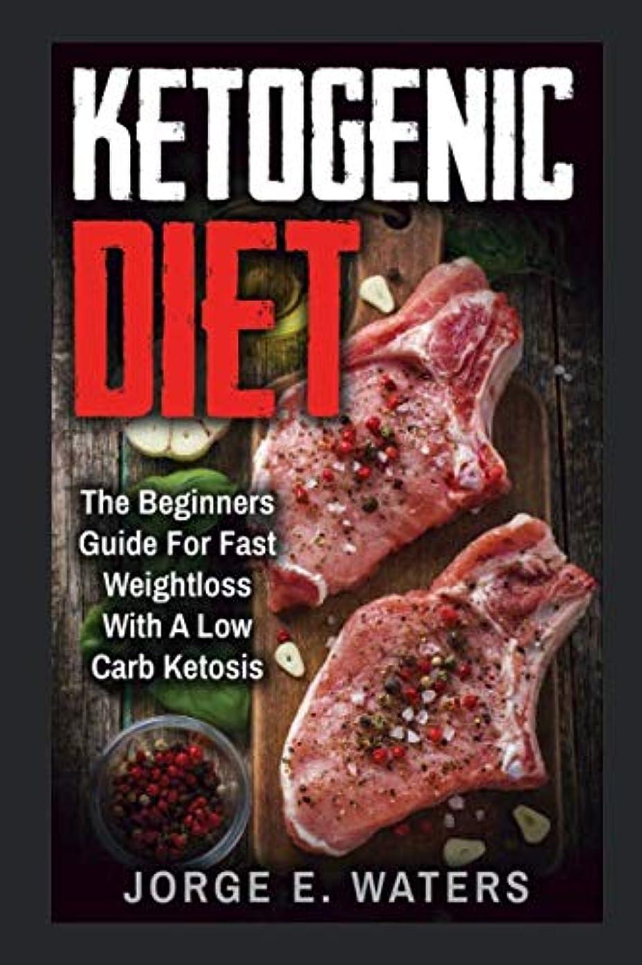 電化する存在検索エンジン最適化Ketogenic Diet: The Beginners Guide For Fast and Easy Weightloss With Low Carb Ketosis