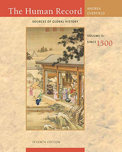 The Human Record: Sources of Global History, Volume II:...