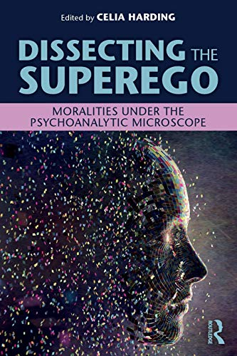 Dissecting the Superego: Moralities Under the Psychoanalytic Microscope