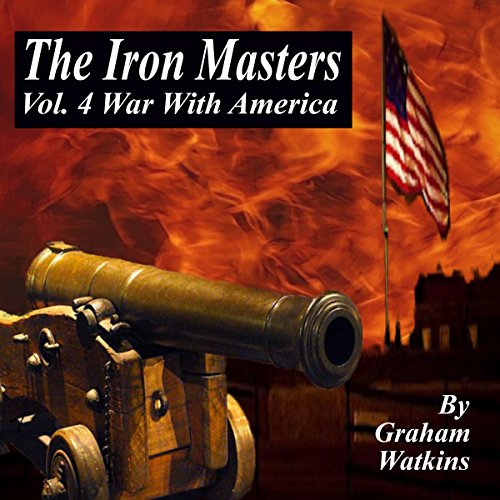 The Iron Masters Vol.4: War with America audiobook cover art