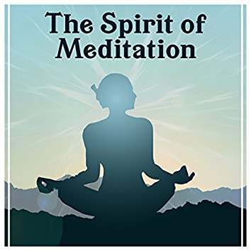 The Spirit of Meditation – Deep Healing Meditation, Yoga Mantras, Om Chanting, Relaxing Sounds & Healing Music