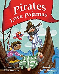 Pirates Love Pajamas by Sarah Hadsell
