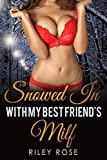Snowed In with My Best Friend's MILF (Submissive MILF Book 3)