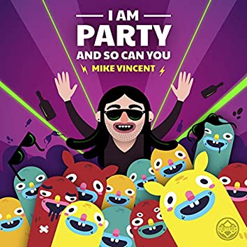 I Am Party And So Can You