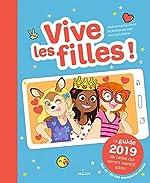 Vive les filles ! 2019 - Le guide 2019 de celles qui seront bientôt ados ! de Séverine Clochard