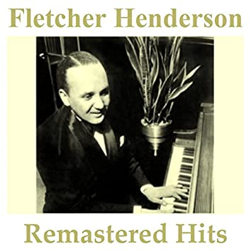 Fletcher Henderson Remastered Hits (feat. Coleman Hawkins) [All Tracks Remastered]
