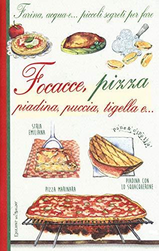 Farina, acqua e... piccoli segreti per fare focacce, pizza, piadina, puccia, tigella e... (Pane e cipolla)