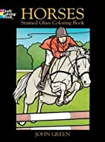 Horses Stained Glass Coloring Book (Dover Nature Stained Glass Coloring Book)