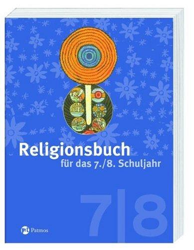 Religionsbuch für das 7./8. Schuljahr - Neuausgabe