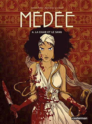 Médée, Tome 4 : La Chair et le Sang