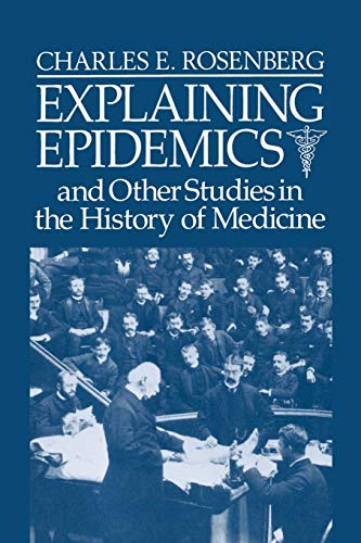 Explaining Epidemics: and Other Studies in the History of Medicine