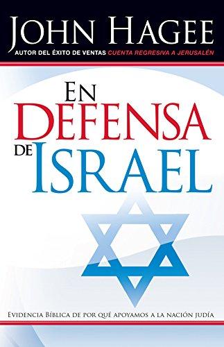 En Defensa de Israel: Evidencia Bíblica de por qué apoyamos a la ...