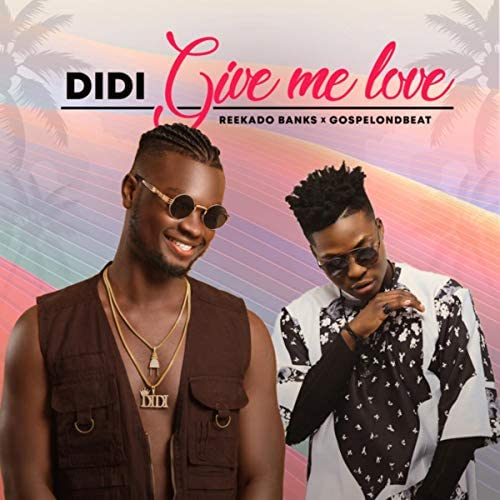Didi feat. Reekado Banks & GospelOnDeBeatz