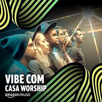 Vibe Casa Worship