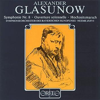 Glazunov: Symphony No. 8, Op. 83, Ouverture solennelle, Op. 73 & Wedding Procession, Op. 21