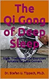 The Qi Gong of Deep Sleep: Eight Traditional Yin-Exercises suitable for Late-Comers (English Edition)