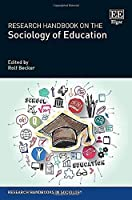 Research Handbook on the Sociology of Education (Research Handbooks in Sociology)