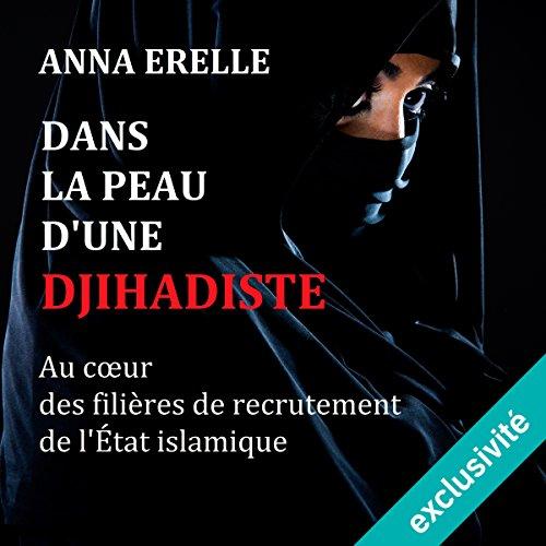 Dans la peau d'une djihadiste : enquête au cœur des filières de recrutement de l'État islamique audiobook cover art