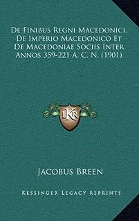 de Finibus Regni Macedonici, de Imperio Macedonico Et de Macedoniae Sociis Inter Annos 359-221 A. C. N. (1901)