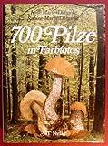 700 Pilze in Farbfotos -