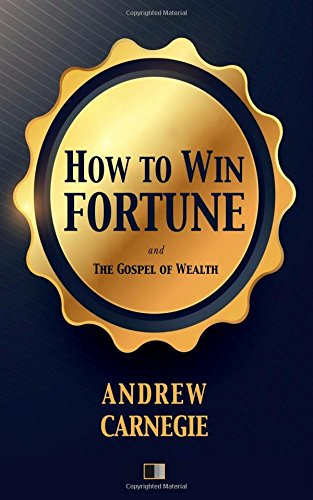 How to win Fortune: and The Gospel of Wealth