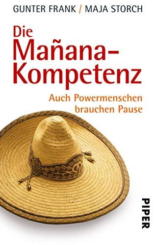 Die Mañana-Kompetenz: Entspannung als Schlüssel zum Erfolg (German Edition) PDF Books