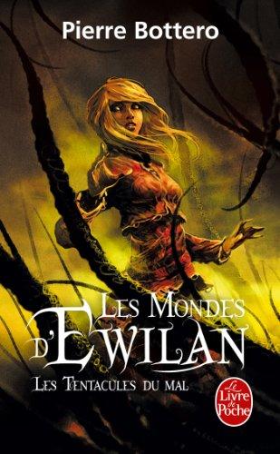 Les Tentacules du mal (Les Mondes d'Ewilan, Tome 3)