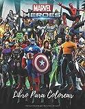 Marvel Heroes Libro Para Colorear: Marvel Libro Para Colorear Para Niños Y Adultos, Incluye +50 Personajes Favoritos De Marvel Mundo.