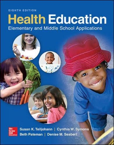 Compare Textbook Prices for Health Education: Elementary and Middle School Applications 8 Edition ISBN 9780078028564 by Telljohann, Susan,Symons, Cynthia,Pateman, Beth,Seabert, Denise