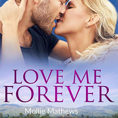 Love Me Forever Audiobook By Mollie Mathews cover art