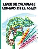 livre de coloriage animaux de la forêt: 100 dessins d'animaux anti-stress Beaucoup de modèles relaxants et beaux, Un livre de coloriage amusant pour ... adultes Détente avec des dessins anti-stress