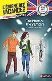 L'énigme des vacances Anglais - The Mark of the Vampire - Un roman-jeu pour réviser les...