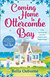 Coming Home to Ottercombe Bay: The summer's most feel-good romance fiction read (English Edition)