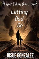 Letting Dad Go: A domestic violence story