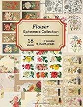 Flower Ephemera Collection: 18 sheets - over 200 vintage Ephemera pieces for DIY cards,journals and other paper crafts (Vintage Ephemera Collection)
