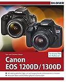 Canon EOS 1200D / 1300D - Für bessere Fotos von Anfang an!: Das umfangreiche Praxisbuch...
