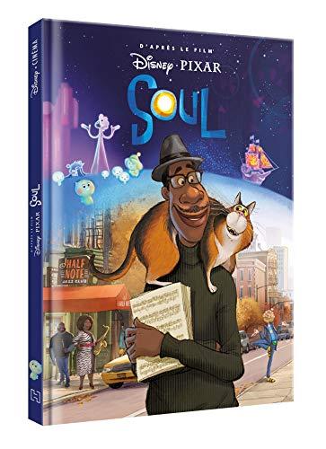 SOUL - Disney cinéma - L\'Histoire du film - Disney Pixar: D\'après le film