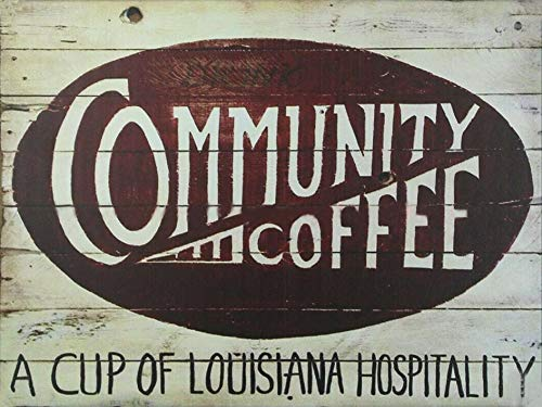 Wall art Design Community Coffee Louisiana Hospitality Metal Tin Sign 12'x16'
