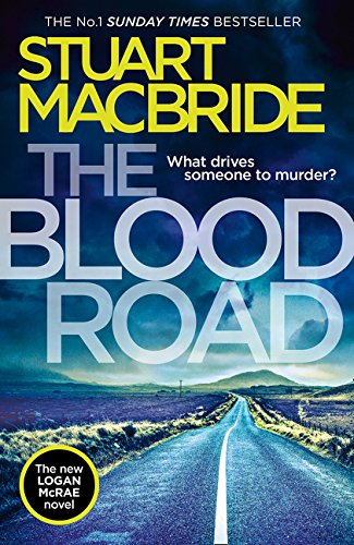 The Blood Road: Scottish crime fiction at its very best (Logan McRae, Book 11)